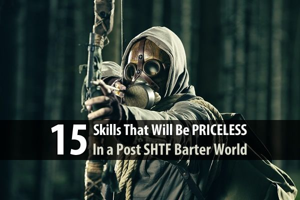 Although it's a good idea to have plenty of barter items, it's even better if you have survival skills you can barter after the SHTF.