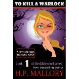 To Kill A Warlock: The Dulcie O'Neil Series, Book 1 (Paranormal Romance) (Kindle Edition)By H.P. Mallory