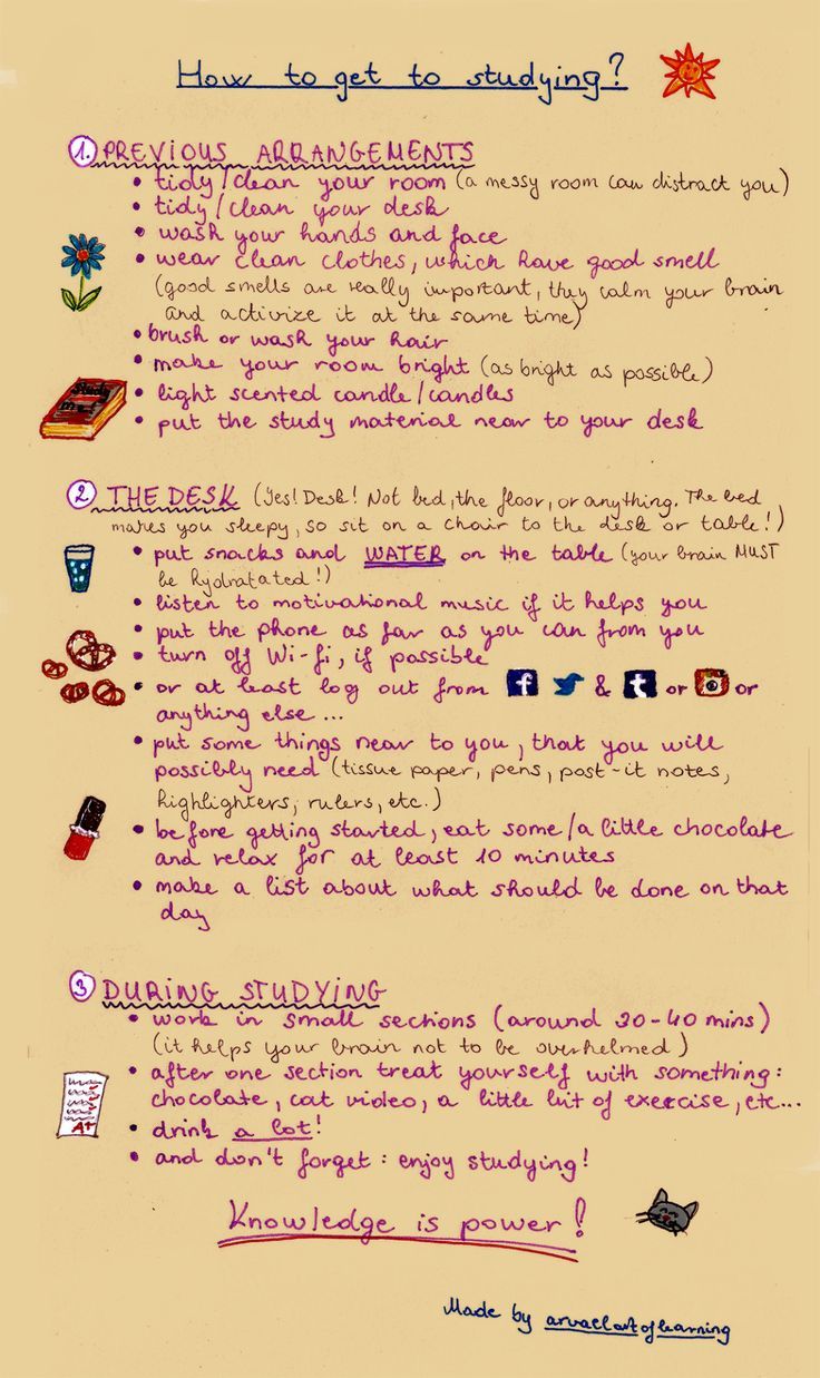 arvaelartoflearning:  Dear Followers or Studyblrs,I made this little thing, in which I summarize how to get to studying. Many people have problems regarding to how not to be distracted, how to start studying, etc, so I decided to make this in order to help you out. Yes, the illustrations were made by me. :) Let me know, if you like it or if you have any questions! I will try to do my best to help you out! :) And don't forget: Studying is enjoyable and KNOWLEDGE IS POWER!