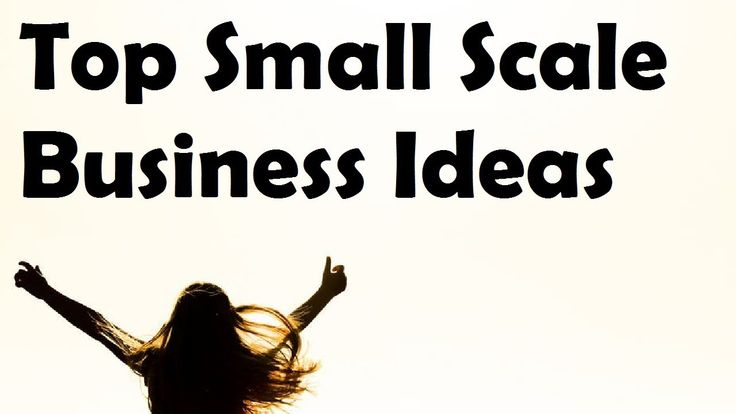 30 Top Small Scale Business Ideas in India for 2018