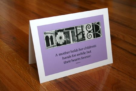"""MOTHER Art Card created at www.kathystanczak.ca.  The quote reads """"A mother holds her children's hands for a while, but their hearts forever.""""  Also available as a 5x7, 8x10 or 11x14 inch print ready for framing.  #AlphabetArt #mom #mother #card #gift"""