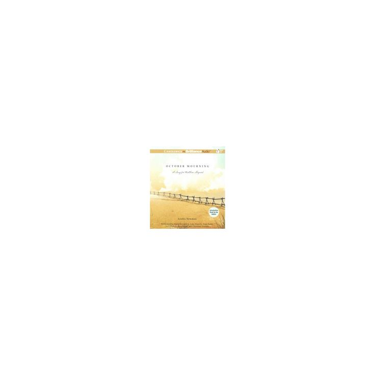 October Mourning : A Song for Matthew Shepard (Unabridged) (CD/Spoken Word) (Leslea Newman)