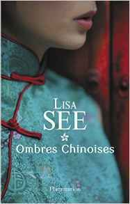 Ombres Chinoises - Lisa See