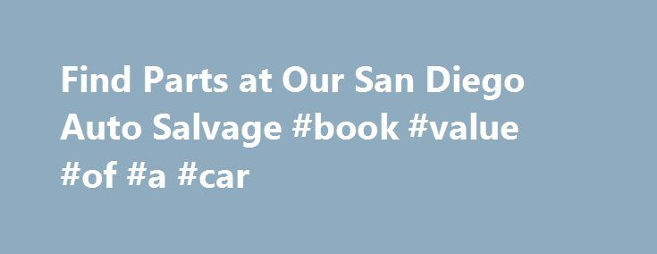 25 Best Ideas About Salvage Auto Parts On Pinterest Car