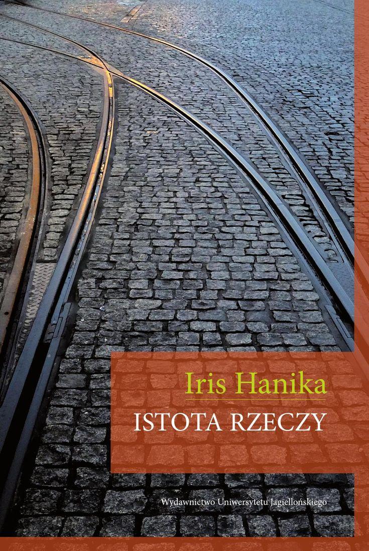 Iris Hanika, Istota rzeczy