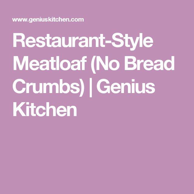 Restaurant-Style Meatloaf (No Bread Crumbs)   Genius Kitchen