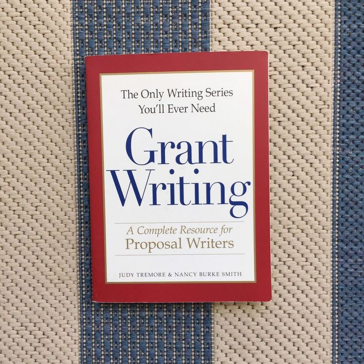 Grant Writing : A Complete Resource for Proposal Writers by Judy Tremore and Br…