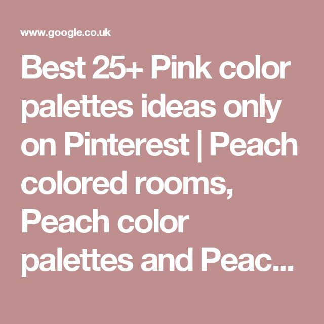 Best 25+ Pink color palettes ideas only on Pinterest | Peach colored rooms, Peach color palettes and Peach color schemes