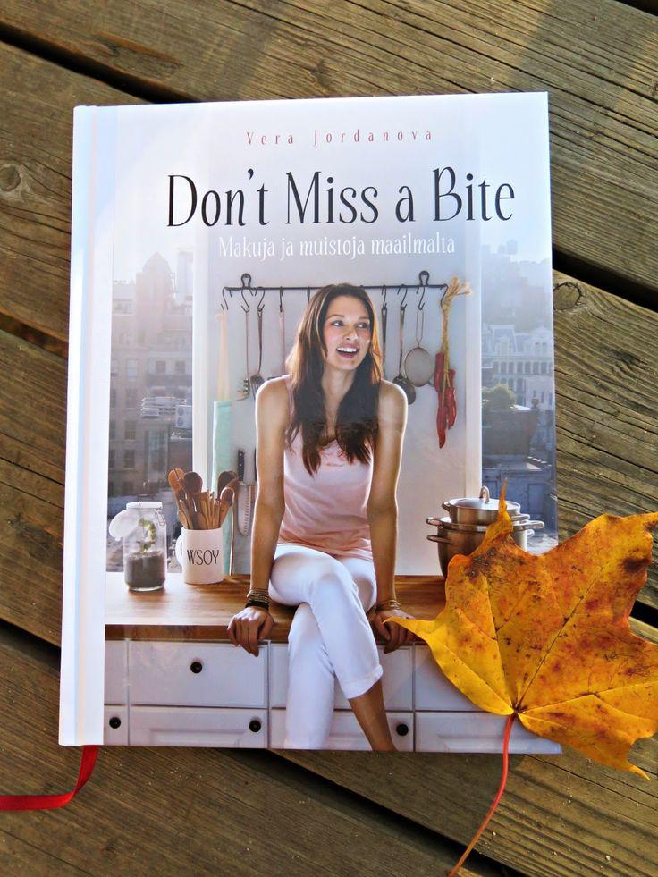 Ruokapankki: Vera Jordanova: Don't Miss a Bite - Makuja ja muistoja maailmalta! #kirja #WSOY #dontmissabite