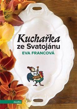 """Kuchařka ze Svatojánu - dobře uvařit neznamená jen se chutně najíst, """"dobře"""" by mělo být nejen na jazyku, ale v celém těle, v mysli, na Zemi."""