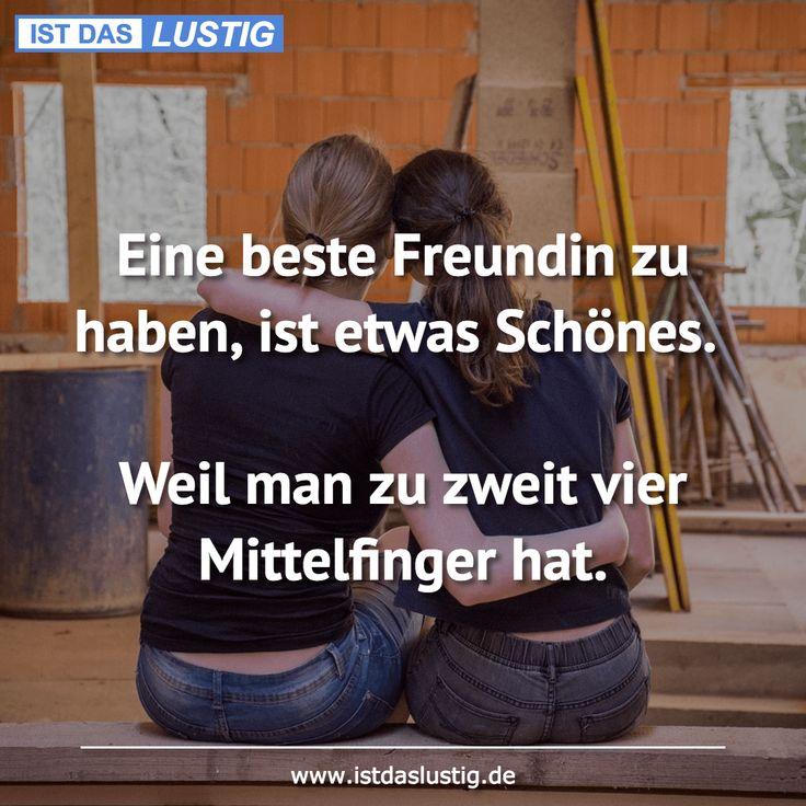 Eine beste Freundin zu haben, ist etwas Schönes.  Weil man zu zweit vier Mittelfinger hat. … gefunden auf www.istdaslustig…. #lustig #sprüche #…