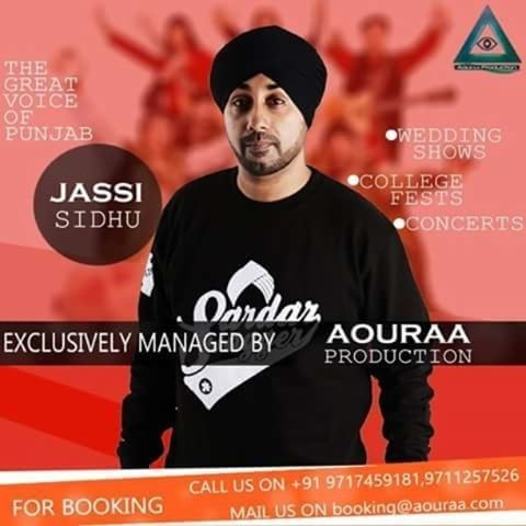 Jassi Sidhu is exclusively managed by us . For bookings mail us at:- booking@aouraa.com