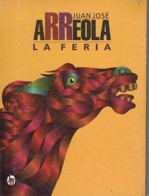 La Feria, de Juan José Arreola, editorial JM.
