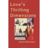 Love's Thrilling Dimensions (Paperback)By Joyce Akesson