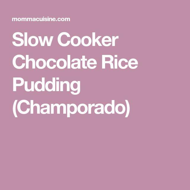 Slow Cooker Chocolate Rice Pudding (Champorado)