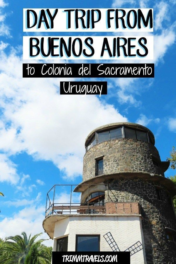 Day Trip From Buenos Aires To Colonia Del Sacramento Uruguay Trimm Travels South America Travel Photography Day Trip Colonia