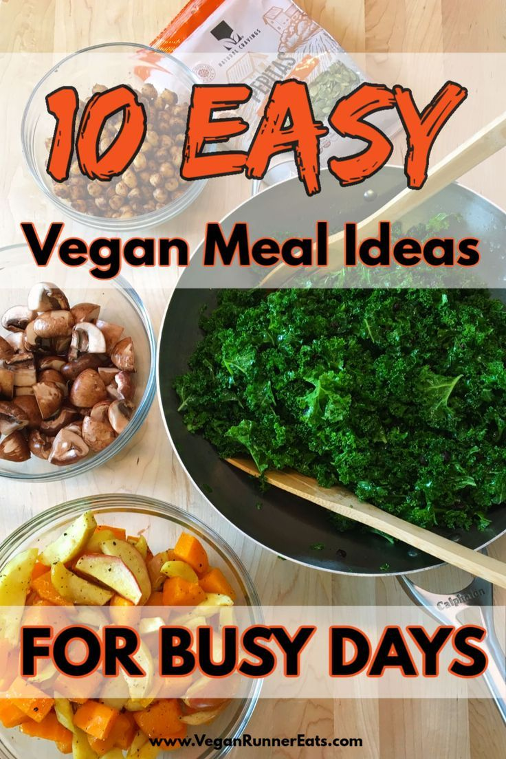 10 Easy And Quick Vegan Meal Ideas For When You Re Short On Time Perfect For Lunch Dinner Etc In 2020 Quick Vegan Meals Vegan Recipes Easy Easy Vegan Dinner