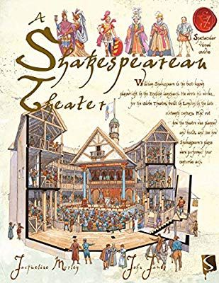 A Shakespearean Theater (Spectacular Visual Guides