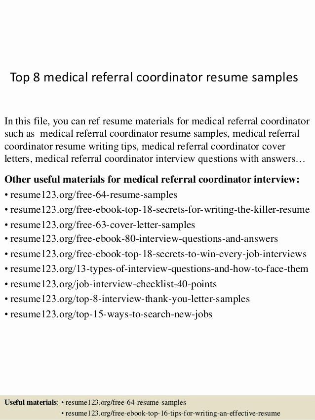 Patient Care Coordinator Job Description Resume Inspirational Top 8 Medical Referral Coordinato In 2020 Medical Assistant Resume Cover Letter For Resume Resume Writing