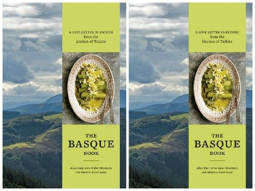 THE BASQUE BOOK : A Love Letter in Recipes from the Kitchen of Txikito