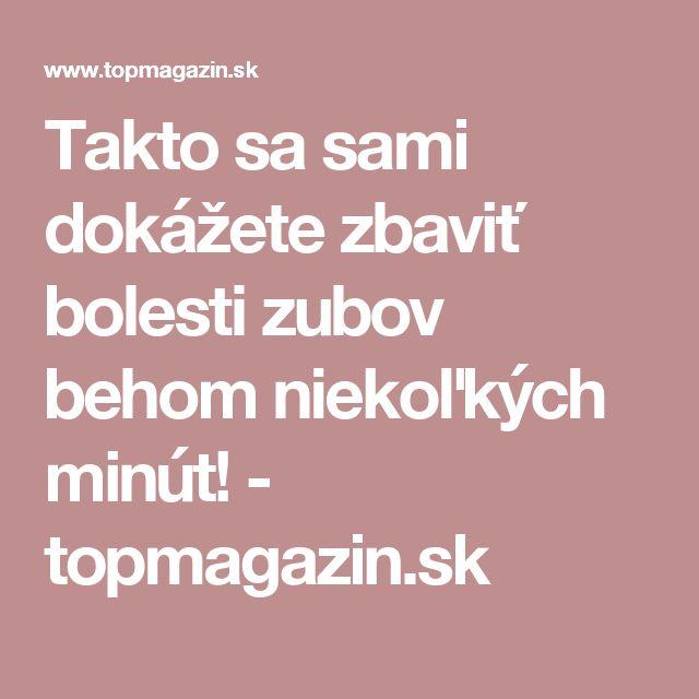 Takto sa sami dokážete zbaviť bolesti zubov behom niekoľkých minút! - topmagazin.sk