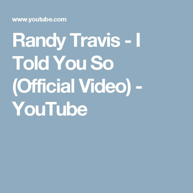 Randy Travis - I Told You So (Official Video) - YouTube