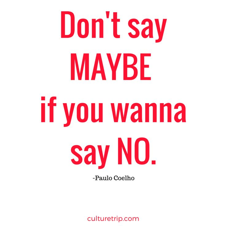 Don't say maybe if you wanna say no.- Paulo Coelho // The 10 Best Books By Paulo Coelho You Must Read