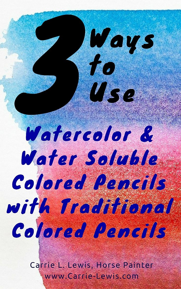 3-ways-to-use-watercolor-water-soluble-colored-pencils-with-traditional-colored-pencils