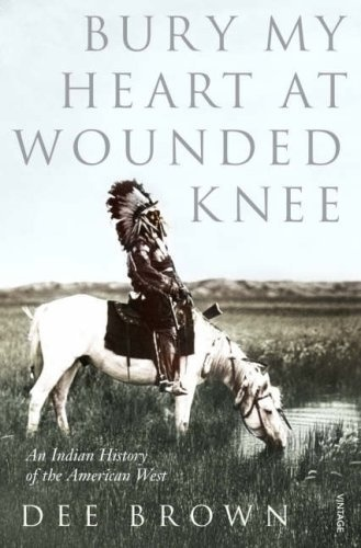 Dee Brown's classic on the massacre at Wounded Knee, on the Lakota Pine Ridge Reservation