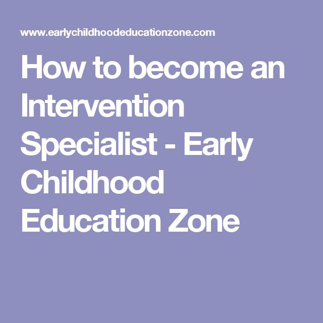 How to become an Intervention Specialist - Early Childhood Education Zone