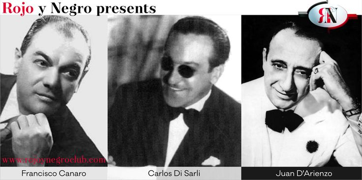 Rojo y Negro presents:  Dancing to the Greatest Tango Orchestras, part 1 - Sunday, 5th March 2017, 5-9pm  This year, we are taking an in-depth (chronological) look at the great orchestras of tango's golden era (edad de oro). We start with a workshop dedicated to the music of three of the most influential orchestras of the period, led by—and known as— Francisco Canaro, Carlos Di Sarli and Juan D'Arienzo…