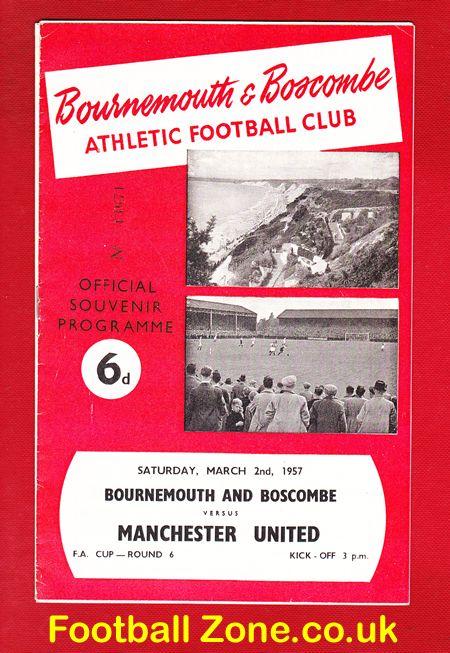 bournemouth 1950 | Bournemouth v Man Utd 1957 - Busby Babes 1956/57 Football Programme 57 ...