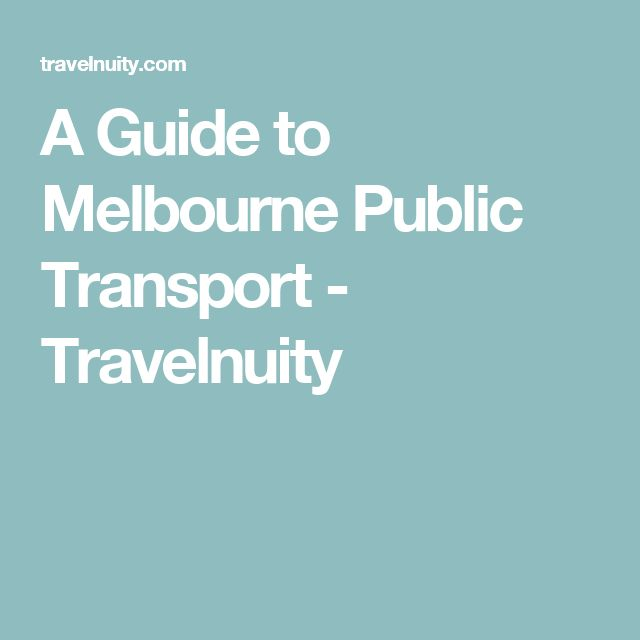 A Guide to Melbourne Public Transport - Travelnuity