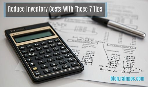 Reduce Inventory Costs With These 7 Tips http://blog.rainpos.com/reduce-inventory-costs-with-these-7-tips/?utm_content=bufferf95bf&utm_medium=social&utm_source=pinterest.com&utm_campaign=buffer #inventory #retail #smallbusiness #pointofsale