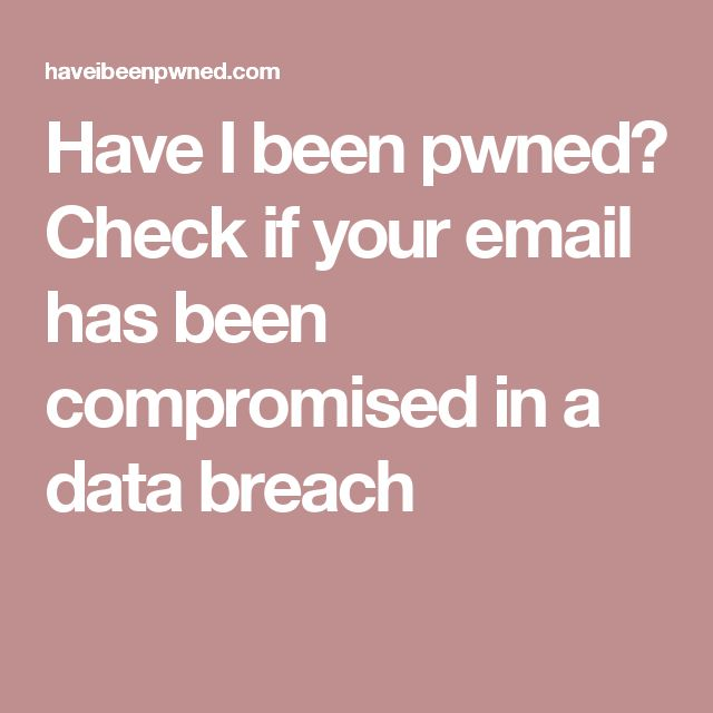 Have I been pwned? allows you to search across multiple data breaches to  see if your email addresses has been compromised.