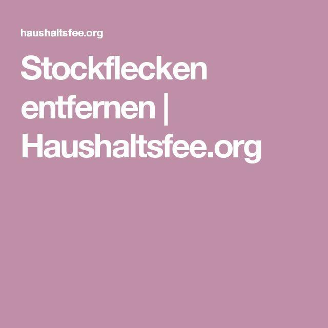 Stockflecken entfernen | Haushaltsfee.org