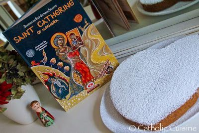 Feast of St. Catherine of Alexandria - various ideas for food and celebration + one for St. Catherine of Siena - November 25