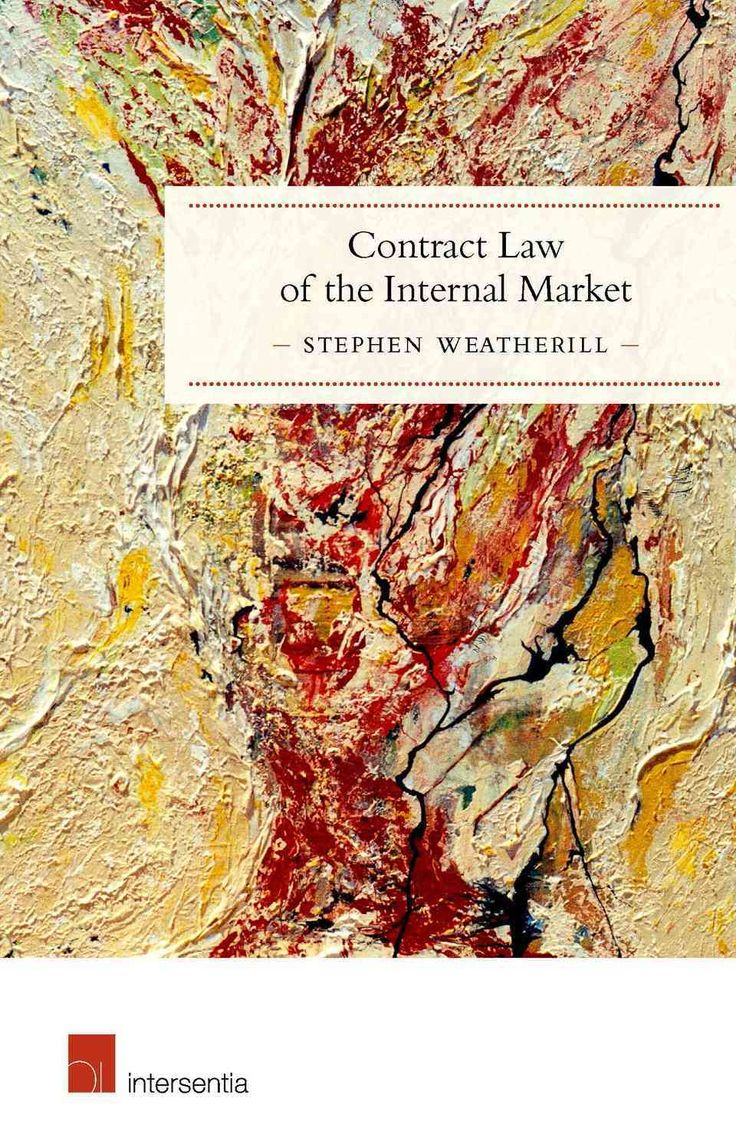 Contract law of the internal market / Stephen Weatherill. Intersentia, 2016