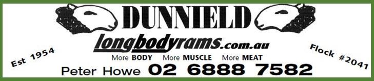 Dunnield Border Leicester Stud Howes Road, Trangie NSW 2823 Phone: 6888 7582 http:www.longbodyrams.com.au More Body, More Muscle, More Meat
