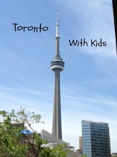 Toronto with Kids - the best things to see and do.