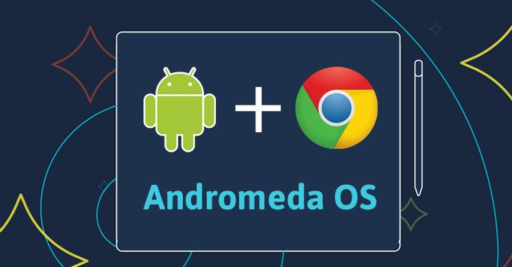 #Android + #Chrome = #Andromeda Google to Launch 'Andromeda OS' — An Android-Chrome OS Hybrid.