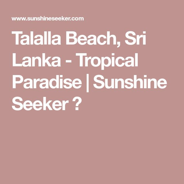 Talalla Beach, Sri Lanka - Tropical Paradise | Sunshine Seeker ☮