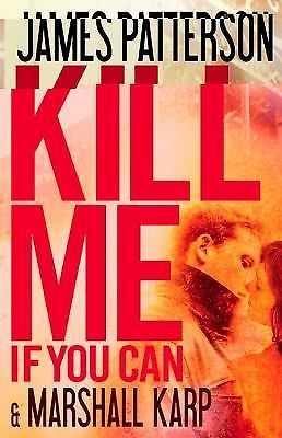 Kill Me If You Can by James Patterson and Marshall Karp (2011, Hardcover /...