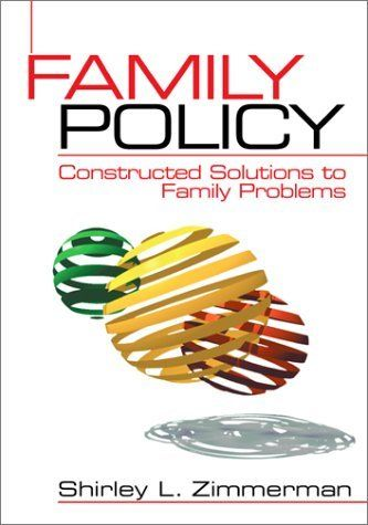 Family Policy: Constructed Solutions to Family Problems by Shirley L. Zimmerman. Save 4 Off!. $116.53. Edition - 1st. 420 pages. Publisher: SAGE Publications, Inc; 1st edition (November 15, 2001). Publication: November 15, 2001