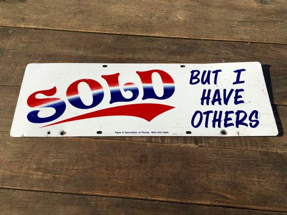 Vintage 'Sold But I Have Others' Sign - Real Estate Sign - Realtor Signs - Selling Marketing Advertising    #OldSign #RealtorSign #MarketingSign #IHaveOthersSign #sign #VintageSign #SoldSign #MetalSign #RealEstateSign #SoldButIHave