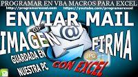 PROGRAMAR EN VBA MACROS PARA EXCEL: Como Enviar Mail con Firma e Imagen Guardada en Nu...