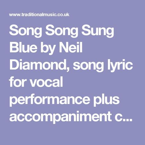 Song Song Sung Blue by Neil Diamond, song lyric for vocal performance plus accompaniment chords for Ukulele, Guitar, Banjo etc.