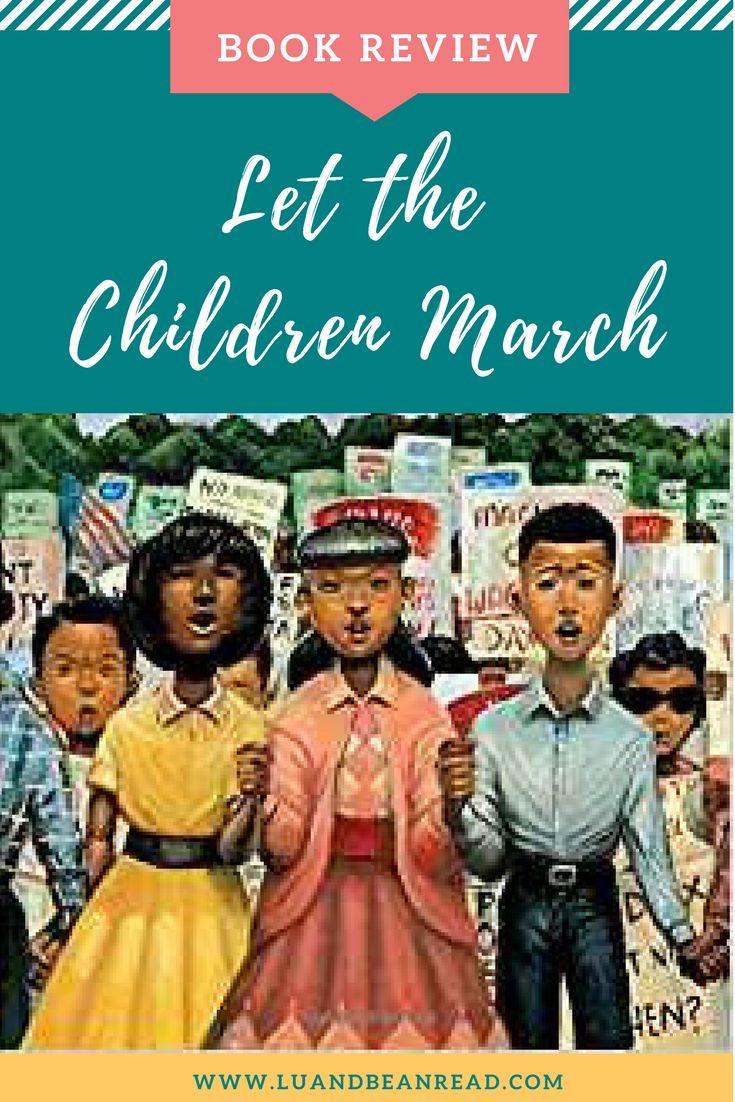 Let the Children March is about the 1963 Children's March in Birgminham, AL