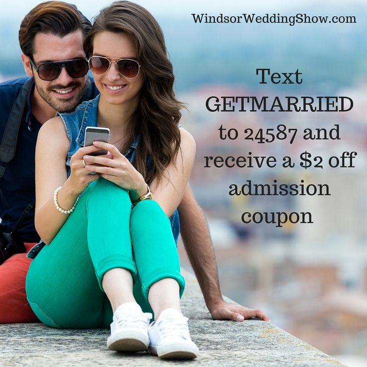 Text GETMARRIED to 24587 to receive a $2 off admission coupon to the Bridal and Event Expo on April 27 & 28, 2016 at Ciociaro Club, Windsor Ontario.....visit www.windsorweddingshow.com for more information