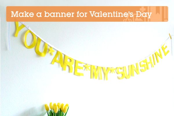Make a Gorgeous No-Sew Banner for Valentine's Day